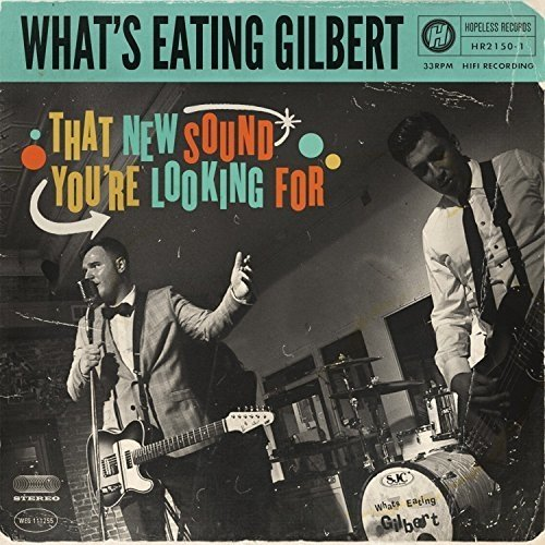 Whats Eating Gilbert - That New Sound Youre Looking for [CD]