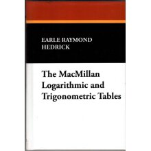 The MacMillan Logarithmic and Trigonometric Tables , Earle Raymond Hedrick - Used