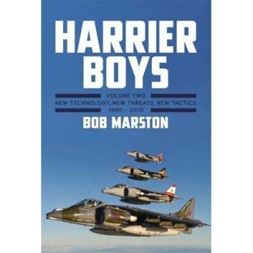 Harrier Boys: New Technology, New Threats, New Tactics, 1990-2010 Volume Two