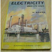 H. Adams - Electricity & Its Uses (Blackwell's Learning Library) [H/B] - Used