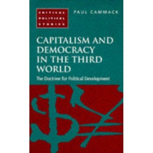 Capitalism and Democracy in the Third World: The Doctrine For Political Development (Critical Political Studies)