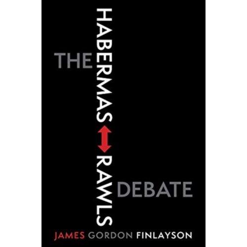 Habermas-Rawls Debate by Finlayson & James Gordon