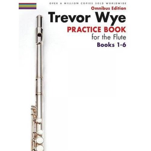 Trevor Wye  Practice Books For The Flute  Omnibus Edition Books 16 Book Only by Trevor Wye