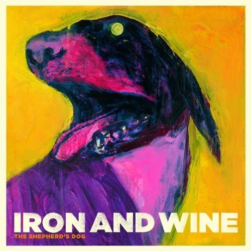 Iron and Wine - the Shepherds Dog [CD]