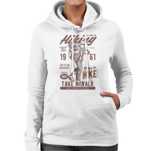 Its Time For Hiking Women's Hooded Sweatshirt