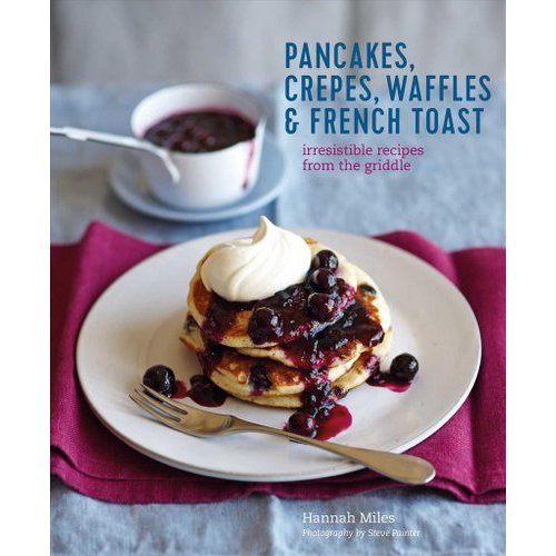 Pancakes, Waffles, Crepes & French Toast