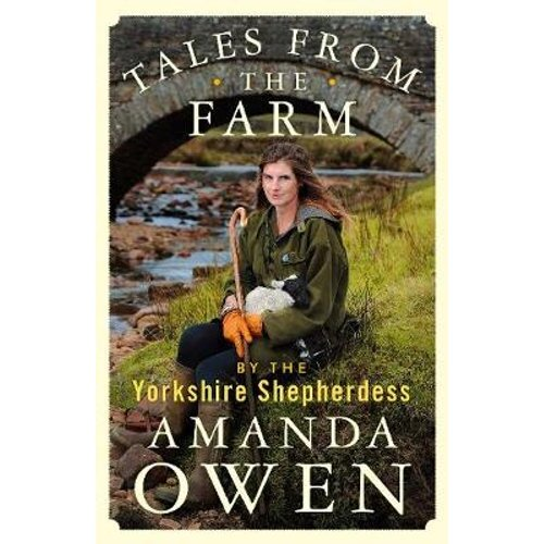 Tales From the Farm by the Yorkshire Shepherdess | Hardback