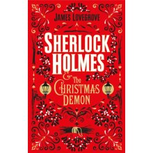Sherlock Holmes and the Christmas Demon by Lovegrove & James