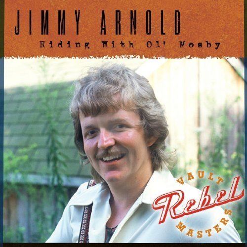 Arnold Jimmy - Riding with Ol Mosby [CD]