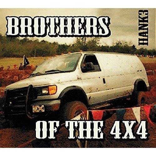 Hank 3 - Brothers of the 4x4 [CD]