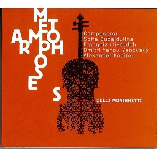 Celli Monighetti - Metamorphoses: Gubaidulina Etc [CD]