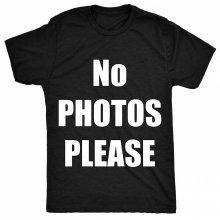 8TN NO PHOTOS PLEASE Mens T Shirt