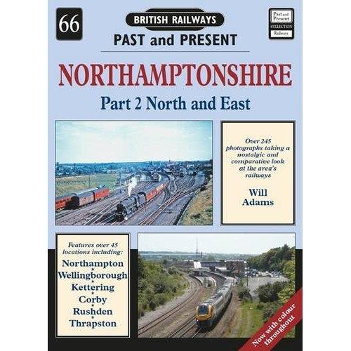 Northamptonshire: North and East 2 (British Railways Past & Present)