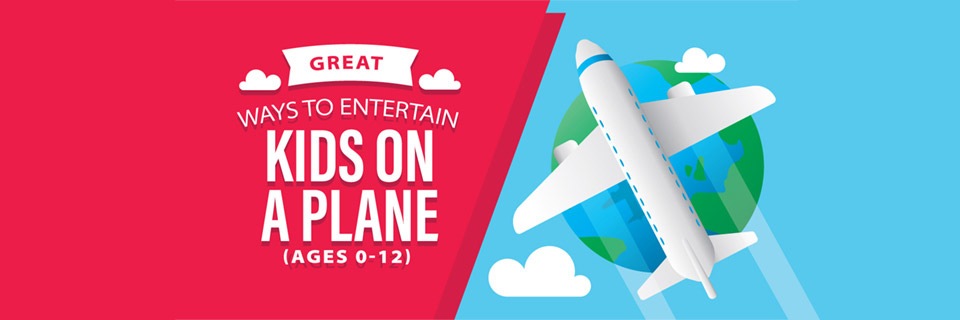 Great Ways To Entertain Kids On A Plane (Ages 0-12)