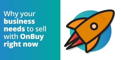 Why Your Business Needs To Sell With OnBuy Right Now