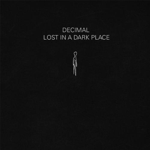 Decimal - Lost In A Dark Place [CD]