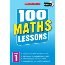 100 Maths Lessons: Year 1 (100 Lessons - New Curriculum)