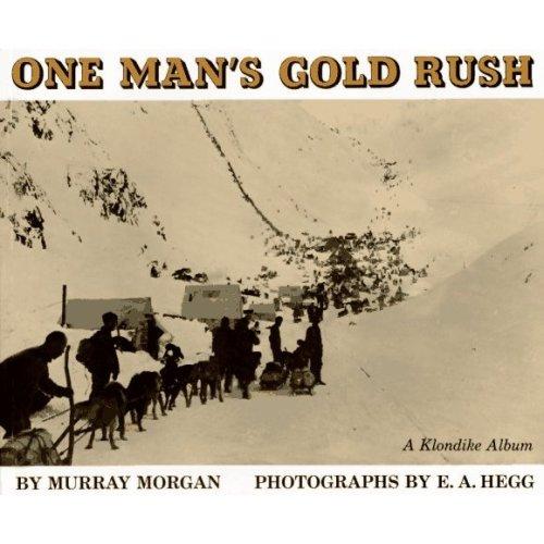 One Mans Gold Rush: A Klondike Album