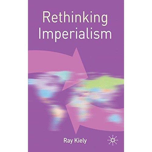 Rethinking Imperialism (Rethinking World Politics)