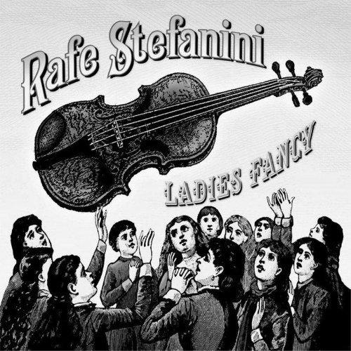 Stefanini Rafe - Ladies Fancy [CD]