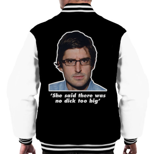 Louis Theroux Quote She Said There Was No Dick Too Big Men's Varsity Jacket