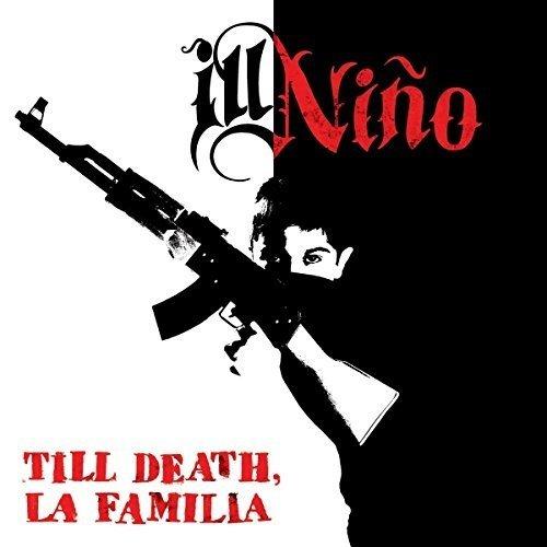 Ill Nino - Till Death La Familia [CD]
