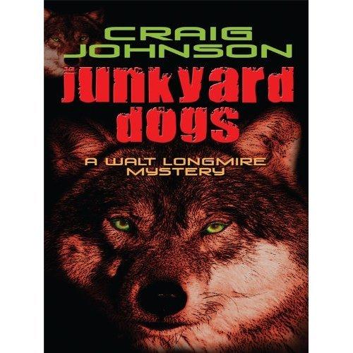 Junkyard Dogs (Walt Longmire Mystery)
