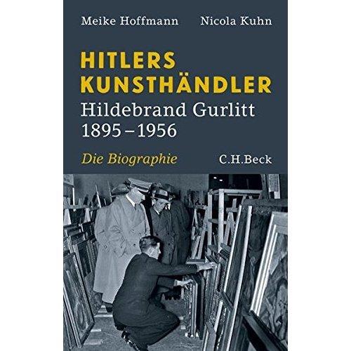 Hitlers Kunsthändler: Hildebrand Gurlitt 1895-1956
