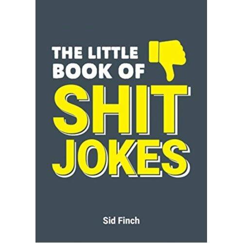 Little Book of Shit Jokes by Finch & Sid