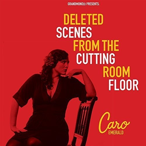 Caro Emerald - Deleted Scenes from the Cuttin [CD]