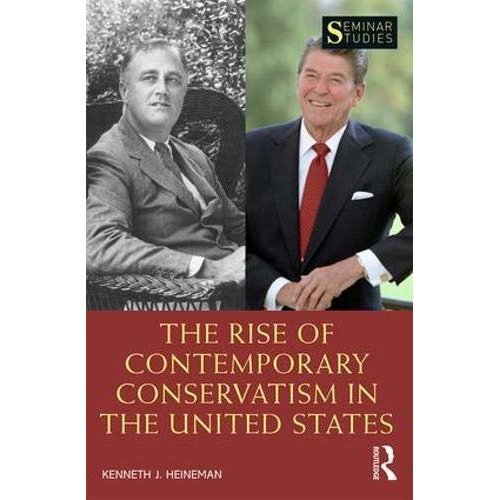 The Rise of Contemporary Conservatism in the United States (Seminar Studies)