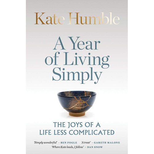 Year of Living Simply, A: The joys of a life less complicated