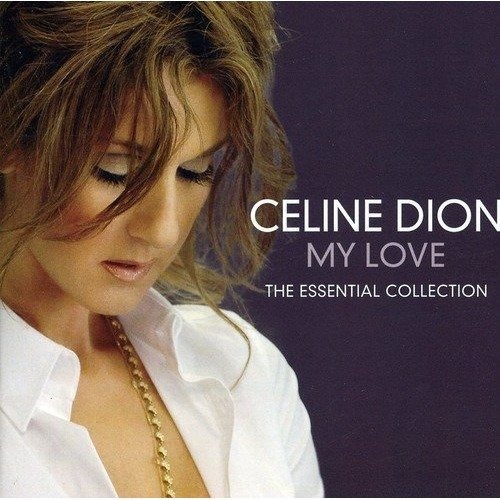 Celine Dion - My Love: the Essential Collection [CD] - Used