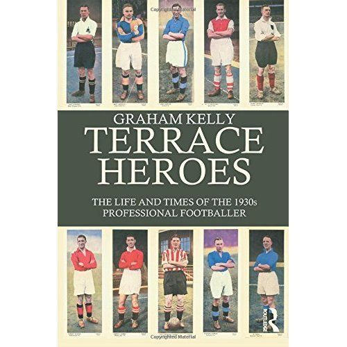 Terrace Heroes (Sport in the Global Society)