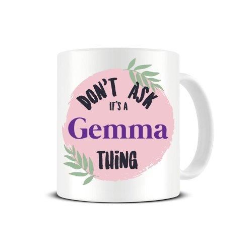 Gemma's Mug - It's A Gemma Thing - Personalised Name Mug - Add Any Name -  Ceramic Coffee Mug - Tea Mug - Great Gift Idea