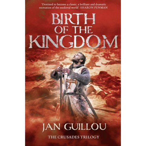 Birth of the Kingdom: 3/3 (Crusades Trilogy 3) (Paperback)