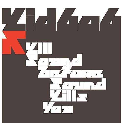 Kid 606 - Kill Sound Before Sound Kills You [CD]