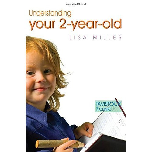 Understanding Your Two-Year-Old (The Tavistock Clinic - Understanding Your Child)
