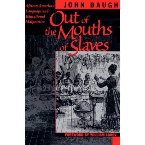 Out of the Mouths of Slaves: African American Language and Educational Malpractice