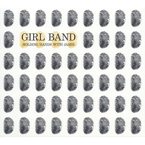 Girl Band - Holding Hands with Jamie [CD]