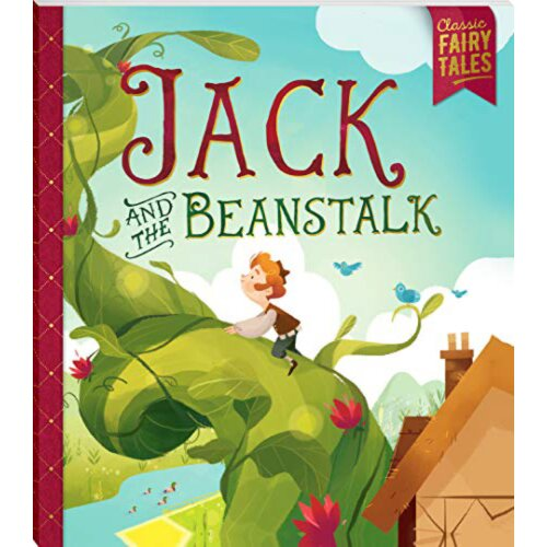 Classic Fairytales: Jack and the Beanstalk by Katie Hewat
