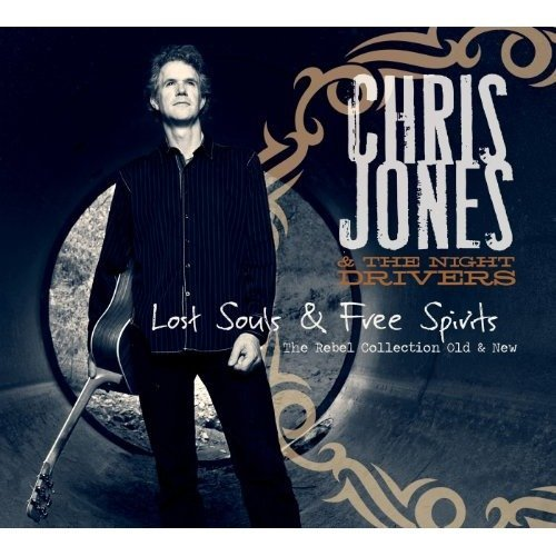 Jones Chris and the Night Driver - Lost Souls and Free Spirits [CD]