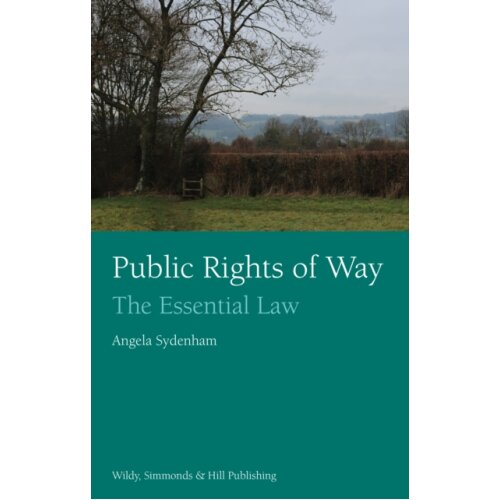Public Rights of Way The Essential Law by Sydenham & Angela