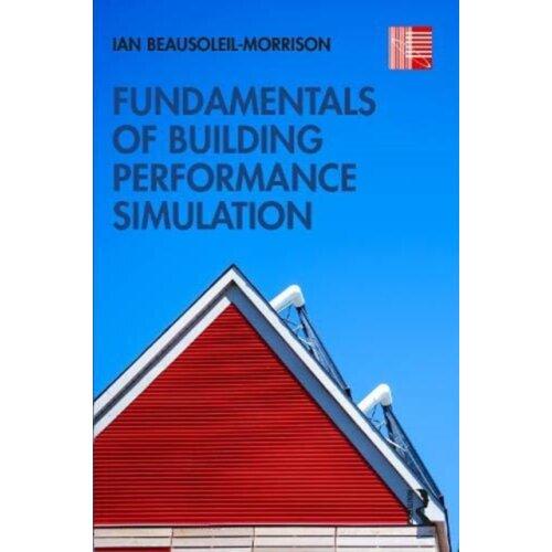 Fundamentals of Building Performance Simulation by Beausoleil-Morrison & Ian Carleton University Ott