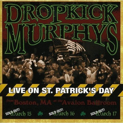Dropkick Murphys - Live on St. Patricks Day from Boston, Ma [CD]