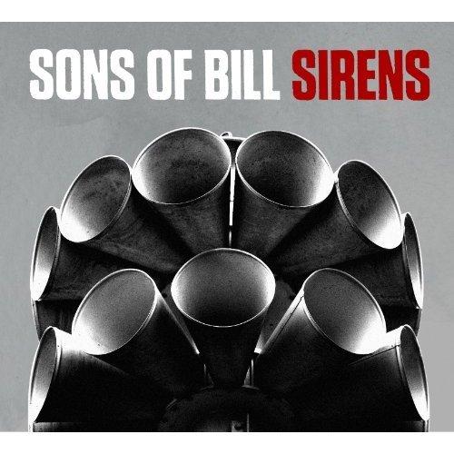 SONS OF BILL - SIRENS [CD]