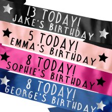 Personalised Birthday Sash - Age today! Name's Birthday - Many Colours