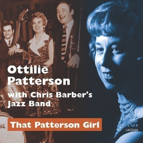 Ottilie Patterson with Chris Barbers Jazz Band - That Patterson Girl [CD]