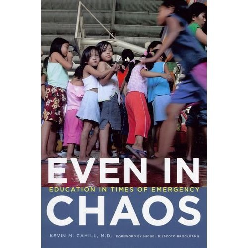 Even in Chaos: Education in Times of Emergency (International Humanitarian Affairs)