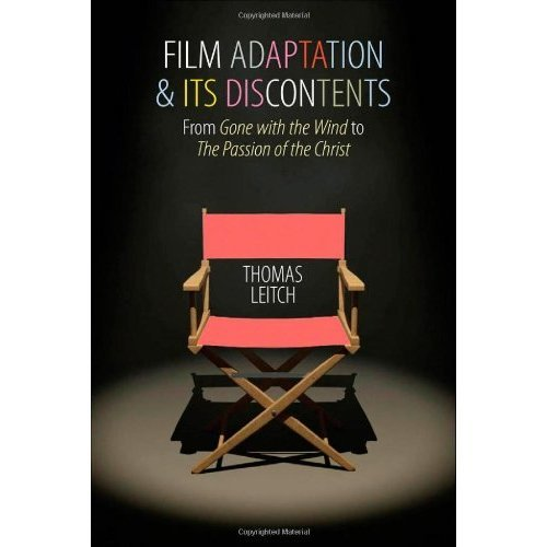 Film Adaptation and Its Discontents: From Gone with the Wind to The Passion of the Christ